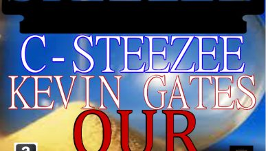 """Photo of New Music: C-Steezee Feat. Kevin Gates """"Our Life"""""""