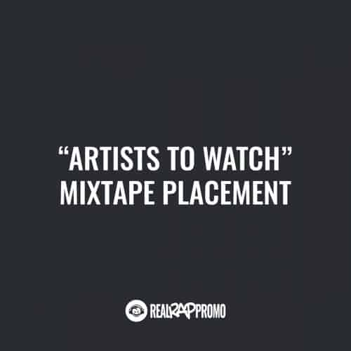 Artists To Watch Mixtape Placement