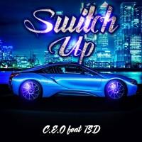 C.E.O Feat. TSD - Switch Up