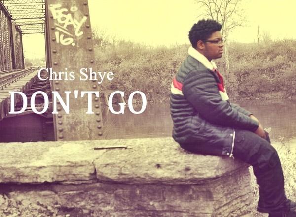 Chris Shye - Dont Go