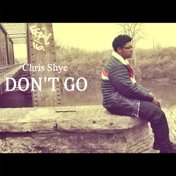Chris Shye - Dont Go