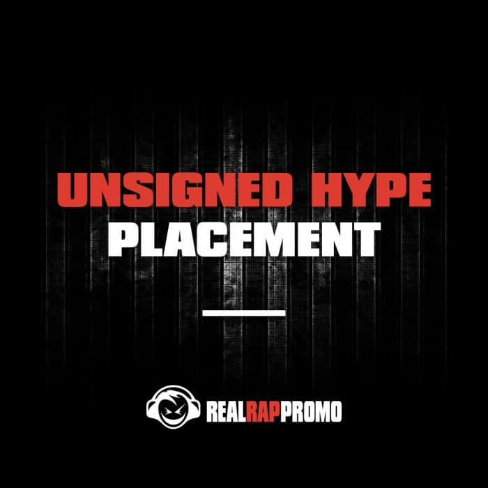Unsigned Hype Placement