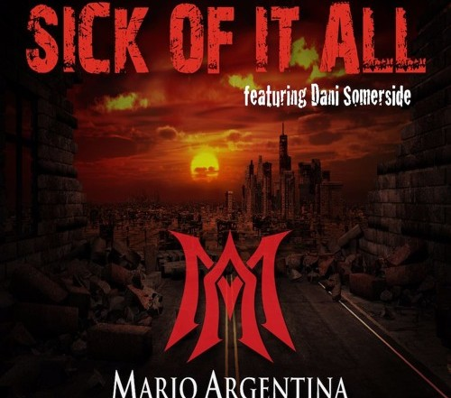 Mario Argentina - Sick Of It All