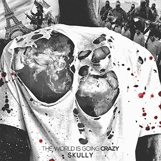 Skully - The World Is Going Crazy