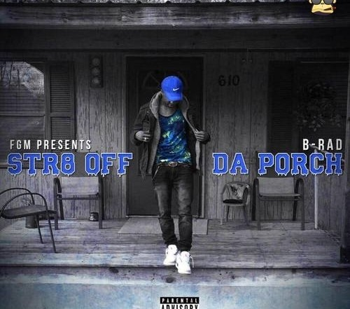 B-Rad - Str8 Off The Porch