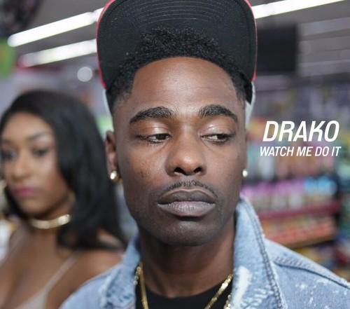 Drako - Watch Me Do It