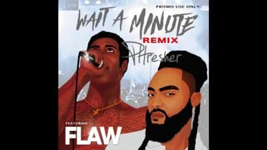 """Photo of New Single: Phresher Feat. FLAW – """"Wait A Minute (Remix)"""""""