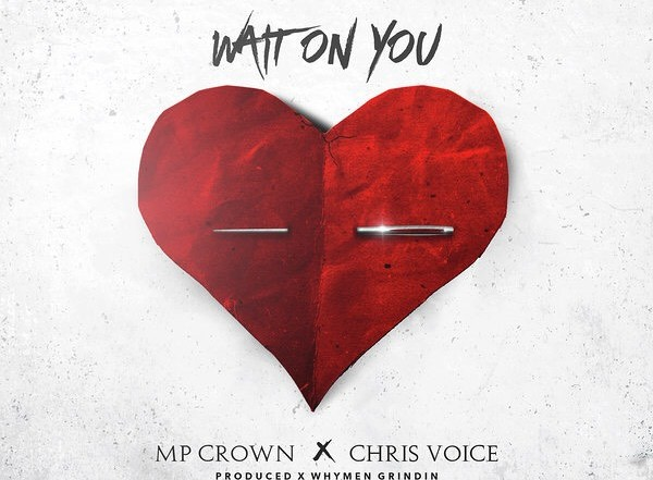 Whymen Grindin Feat. MP Crown & Chris Voice - Wait On You