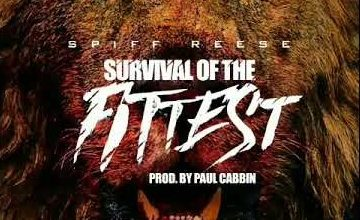 """Photo of New Single: Spiff Reese – """"Survival Of The Fittest"""""""