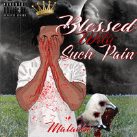 Malachi - Blessed With Such Pain