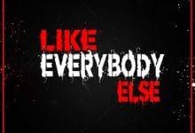 CMP BluntTruama - Like Everybody Else