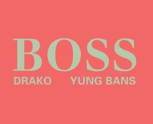 Drako Feat. Yung Bans - Boss