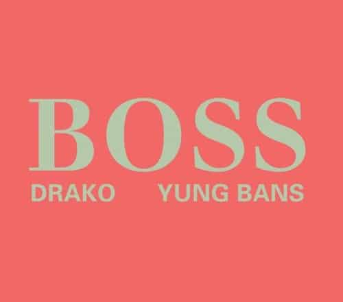 Drako Feat. Yung Bans - Boss