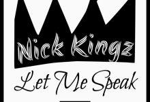 Nick Kingz - Let Me Speak