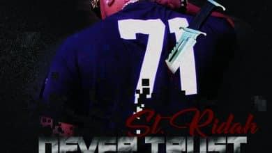 St. Ridah - Never Trust