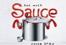 Young Trap - Too Much Sauce