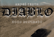 Andre' Truth - Diablo (Hood Desperado)