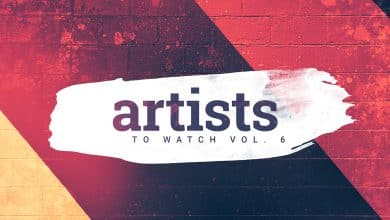 Artists To Watch Vol 6