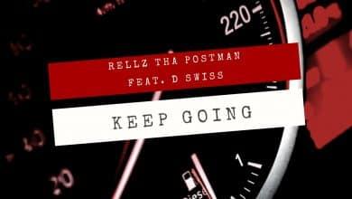 Rellz Tha Postman feat. D Swiss The Black Jesus - Keep Going