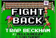 Trap Beckham feat. Yella Beezy & Too Short - Fight Back