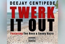 Deejay Centipede - Twerk It Out