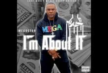 Photo of Unsigned Hype: Megastar – I'm About It