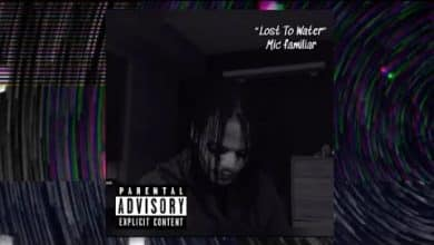 Photo of New Video: Mic Familiar – Lost To Water