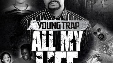 Young Trap - All My Life